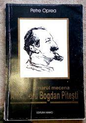 Colectionarul Mecena Alexandru Bogdan Pitesti, Petre Oprea