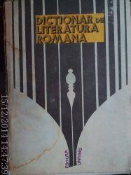 Dictionar de literatura romana , P. Cornea, Ed, Univers,1979