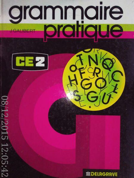 Grammaire pratique , CE 2, J. Galibert , 1983 -1
