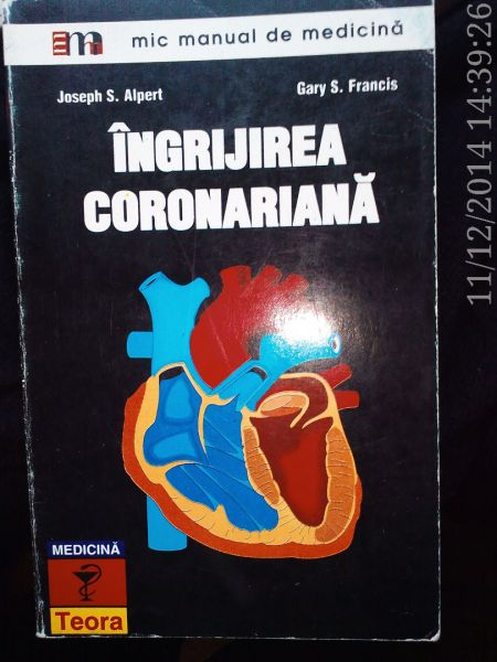 Ingrijirea coronariana , Joseph S. Alpert , Gary S.Francis ,1996-1