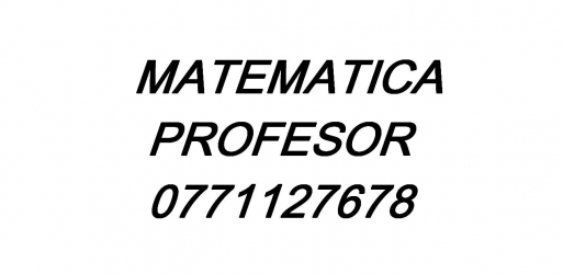 MATEMATICA=PROFESOR=orice zona.