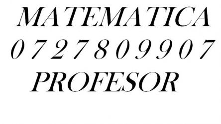 Profesor matematica = 0727809907
