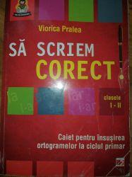 Sa Scriem Corect! Cls I-II Ed.2011 - Viorica Pralea